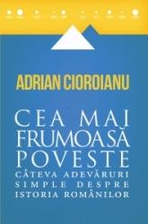 coperta_2013_Cea-mai-frumoasa-poveste_Adrian-Cioroianu