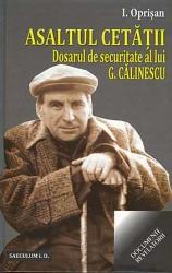 coperta_asaltul-cetatii-dosarul-de-securitate-al-lui-gcalinescu_george_oprisan
